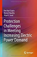 Protection Challenges in Meeting Increasing Electric Power Demand