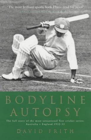 Bodyline Autopsy: The full story of the most sensational Test cricket series: Australia v England 1932-33: The Full Story of the Most Sensational Test Cricket Series - England Vs. Australia 1932-3 by Frith, David New Edition (2003)