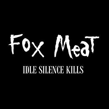 Idle Silence Kills