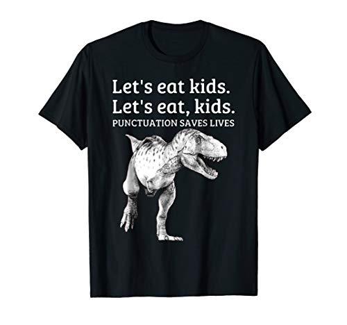 Funny Let's Eat Kids Punctuation Saves Lives Grammar T Shirt