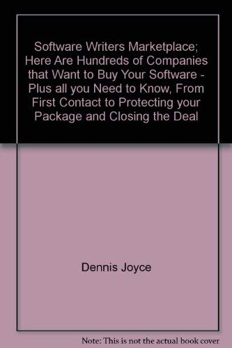 Preisvergleich Produktbild Software Writers Marketplace; Here Are Hundreds of Companies that Want to Buy Your Software - Plus all you Need to Know,  From First Contact to Protecting your Package and Closing the Deal