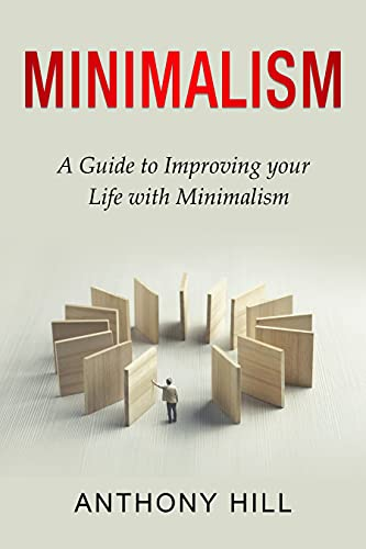 Minimalism: A guide to improving your life with minimalism (English Edition)