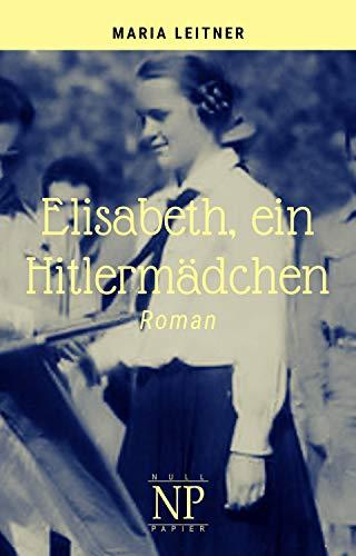 Elisabeth, ein Hitlermädchen (Verbrannte Bücher bei Null Papier)