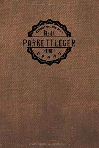 Geprüft und Bestätigt bester Parkettleger der Welt: Notizbuch inkl. To Do Liste   Das perfekte Geschenkbuch für Männer, die Parkett legen   Geschenkidee   Geschenke   Geschenk