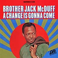 Change Is Gonna Come by Jack Mcduff (2007-06-28)