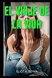 EL VIAJE DE LA VIDA (vol 2): Confidencias íntimas, duelo, secretos del diario, romances, romance, amor, placer, romance y fantasía, encuentro