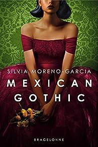 Mexican gothic par Silvia Moreno-Garcia