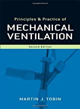 By Martin J. Tobin - Principles and Practice of Mechanical Ventilation: 2nd (second) Edition