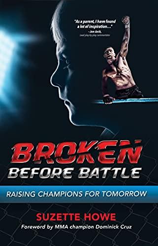 Broken Before Battle: Raising Champions for Tomorrow (English Edition)