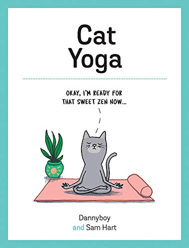 Cat Yoga: Purrfect Poses for Flexible Felines