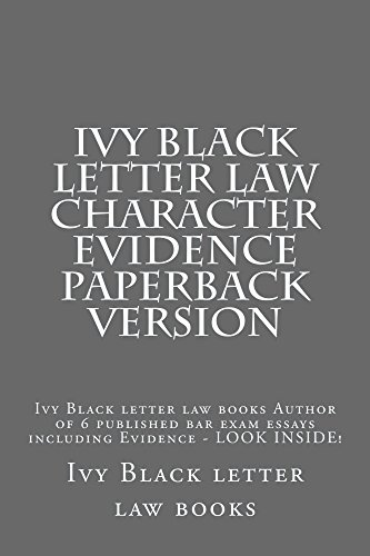 Ivy Black letter law - Character Evidence  (Borrowing Is Allowed): (e-book), Character evidence is one of the main areas of evidence law - learn it properly once for all