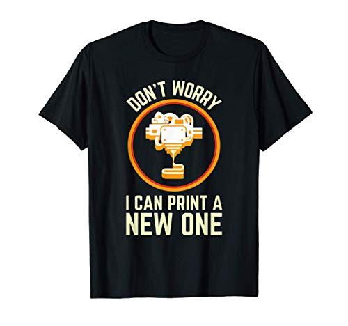 Funny 3D Printing Joke for Printers 3D Printer T-Shirt