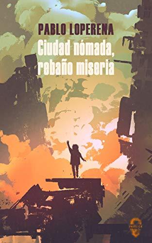Ciudad nómada, rebaño miseria (INSOLITA)