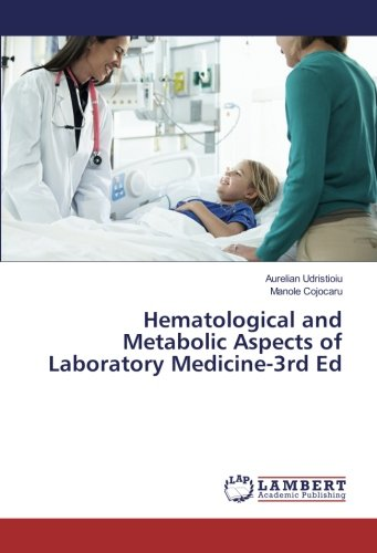 Compare Textbook Prices for Hematological and Metabolic Aspects of Laboratory Medicine-3rd Ed  ISBN 9783330005488 by Udristioiu, Aurelian,Cojocaru, Manole