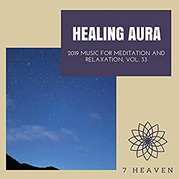 Healing Aura - 2019 Music For Meditation And Relaxation, Vol. 33