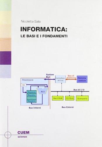 Informatica. Le basi e i fondamenti
