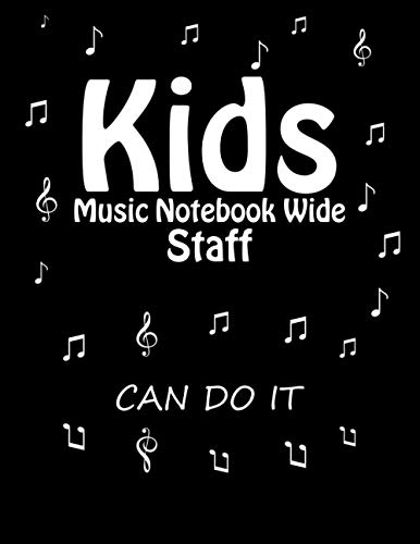 """Music Notebook Wide Staff For Kids * Can Do It: Blank Sheet Music Notebook 8.5"""" x 11"""" 120 Pages   12 Staves Per Page   Staff Paper Notebook   Music Writing Notebook"""