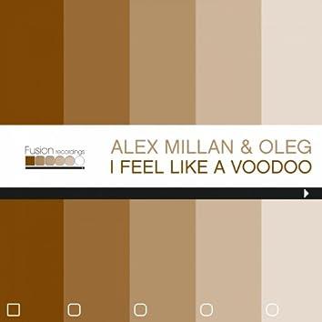 I Feel Lika a Voodoo