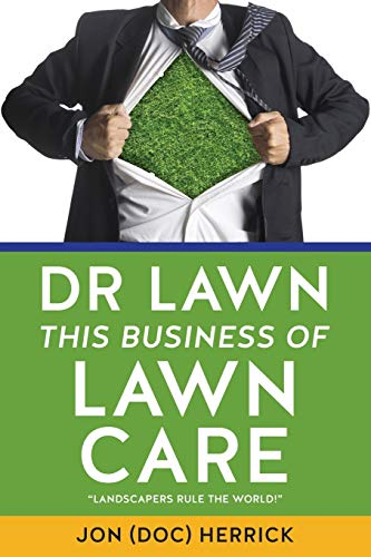 Dr Lawn: This Business of Lawn Care