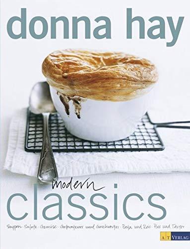 Modern Classics: Suppen, Salate, Gemüse, Gebratenes und Geschmortes, Pasta und Reis, Pies und Tartes