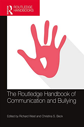The Routledge Handbook of Communication and Bullying (English Edition)