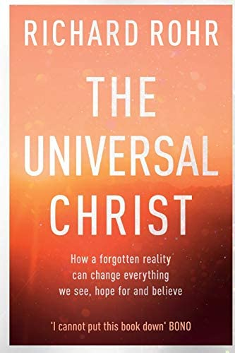 The Universal Christ How a Forgotten Reality Can Change Everything We See Hope For and Believe product image