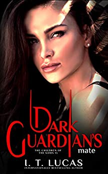 DARK GUARDIAN'S MATE (The Children Of The Gods Paranormal Romance Book 13) by [I. T. Lucas]