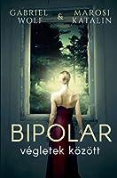Bipolar: végletek koezoett