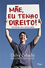 Mae, Eu Tenho Direito: Convivendo Com O Autista Adulto (Em Portugues do Brasil)