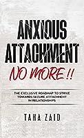 Anxious Attachment No More!!