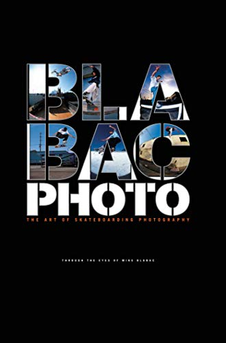 Blabac Photo: The Art of Skateboarding Photography