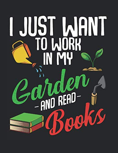 Work In My Garden And Read Books Farmer Planter: Gardener's Notebook Paper and Diary to Write In / 120 Pages / 8.5'x11'