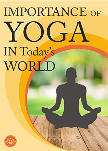 Importance of \'YOGA\' in Today\'s world (English Edition)