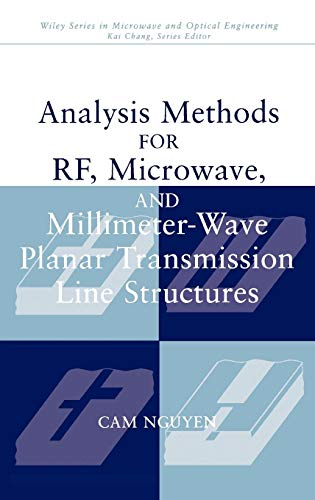 Analysis Methods for RF, Microwave, and Millimeter-Wave Planar Transmission Line Structures (Wiley Series in Microwave and Optical Engineering)