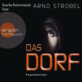 Das Dorf                   Autor:                                                                                                                                 Arno Strobel                               Sprecher:                                                                                                                                 Sascha Rotermund                      Spieldauer: 8 Std. und 54 Min.     197 Bewertungen     Gesamt 3,9