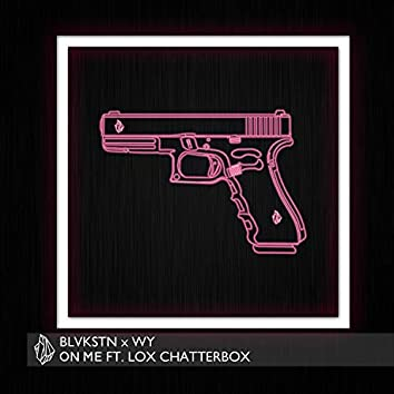 On Me (feat. Lox Chatterbox)