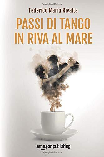 Passi Di Tango In Riva Al Mare