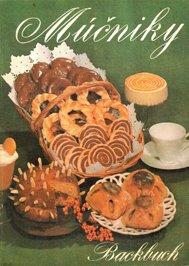 Mucniky Backbuch. Kuchen, Torten, Gebäck, Herzhafte Mehlspeisen. Süße Mehlspeisen, Süßspeisen, Cremes, Eis