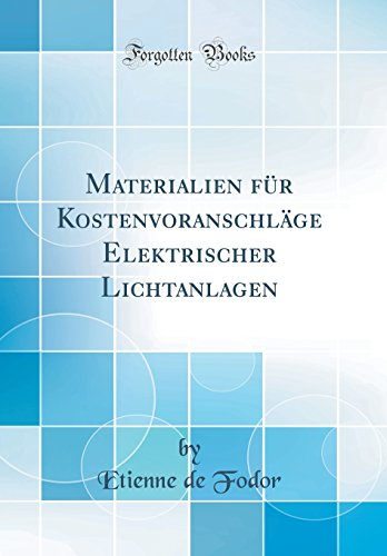 Materialien für Kostenvoranschläge Elektrischer Lichtanlagen (Classic Reprint)