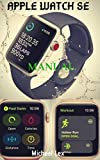 APPLE WATCH SE MANUAL: A Step by Step Pictorial User Guide On How To Set Up and Master The New Apple Watch SE And Other Apple Watch Series with Tips & Tricks (English Edition)