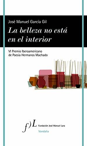 La belleza no está en el interior: VI Premio Iberoamericano de Poesía Hermanos Machado