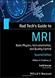 Rad Tech's Guide to MRI: Basic Physics, Instrumentation, and Quality Control (Rad Tech's Guides')