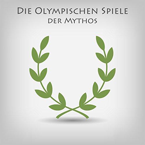 Die Olympischen Spiele - Der Mythos Titelbild