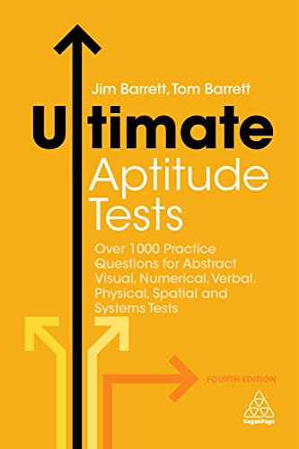 Ultimate Aptitude Tests: Over 1000 Practice Questions for Abstract Visual, Numerical, Verbal, Physical, Spatial and Systems Tests (Ultimate Series)