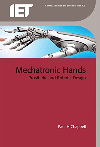 Compare Textbook Prices for Mechatronic Hands: Prosthetic and robotic design Control, Robotics and Sensors 1 Edition ISBN 0001785611542 by Chappell, Paul H.