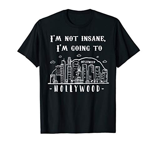 Hollywood-I´m not insane,Film,Kino USA,Outfit Geschenk T-Shirt