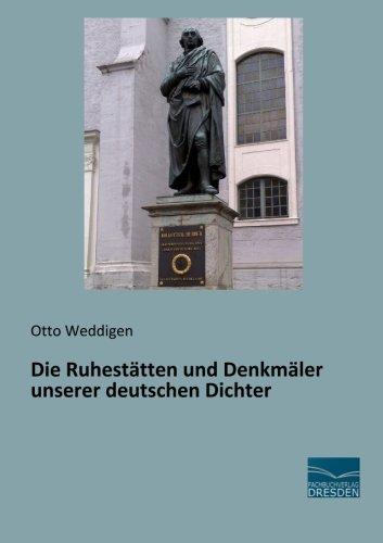 Die Ruhestaetten und Denkmaeler unserer deutschen Dichter