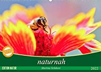 naturnah (Wandkalender 2022 DIN A2 quer): Farb- und lichtintensive Nahaufnahmen und ungewoehnliche Einblicke in die Naturwelt der Blueten, Graeser, kleinen Tiere (Monatskalender, 14 Seiten )