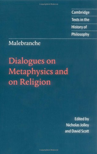 Malebranche: Dialogues Metaphysics (Cambridge Texts in the History of Philosophy)