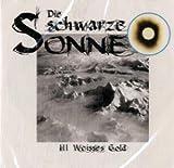 Die schwarze Sonne: Folge 03: Weisses Gold